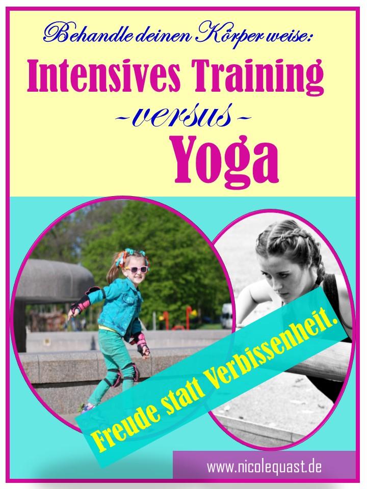 Intensives Training versus Yoga