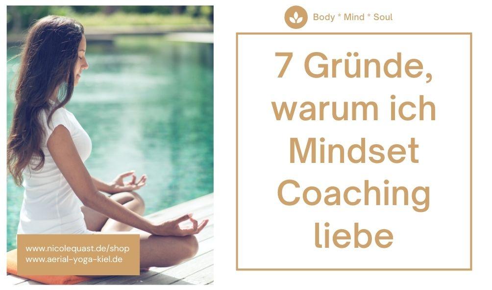 7 Gründe, warum ich Mindset Coaching liebe